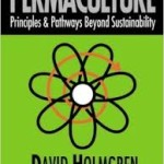 Permaculture Principles and Pathways, David Holmgren