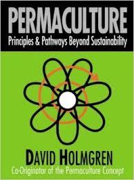Permaculture Principles and Pathways, David Holmgren